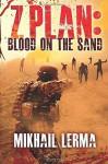 Z Plan: Blood on the Sand (Volume 1) by Lerma, Mikhail (2014) Paperback - Mikhail Lerma