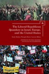 The Liberal-Republican Quandary in Israel, Europe and the United States: Early Modern Thought Meets Current Affairs - Thomas Maissen, Fania Oz-Salzberger