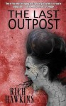 The Last Outpost by Rich Hawkins (2015-09-28) - Rich Hawkins