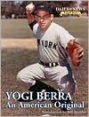 Yogi Berra: An American Original - Bill Madden