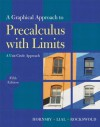 Graphical Approach to Precalculus with Limits: A Unit Circle Approach, A (5th Edition) (Hornsby/Lial/Rockswold Graphical Approach Series) - John Hornsby, Margaret L. Lial, Gary K. Rockswold