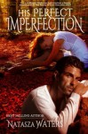 His Perfect Imperfection by Natasza Waters (2016-01-20) - Natasza Waters
