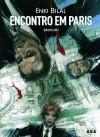 Encontro em Paris - Enki Bilal, Camille Hourdeaux, Pedro Cleto