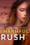 Harmful Rush: A Remedy Stand-Alone Novel - Debra Doxer, Pam Berehulke