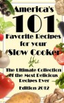 America's 101 Favorite Recipes for Your Slow Cooker - Rory Liam Elliott