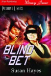 Blind Bet (Pushing Limits #1) - Susan Hayes