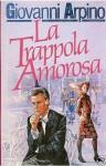 La Trappola Amorosa - Giovanni Arpino