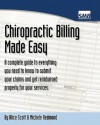 Chiropractic Billing Made Easy: A Complete Guide to Getting Paid for Your Services - Alice Scott, Michele Redmond