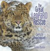 The Great Leopard Rescue: Saving the Amur Leopards - Sandra Markle