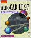 Learn Autocad Lt 97: For Windows 95/Nt - Ralph Grabowski