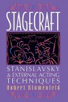 Stagecraft: Stanislavsky and External Acting Techniques: A Companion to Using the Stanislavsky System - Robert Blumenfeld