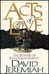 Acts of Love: The Power of Encouragement - David Jeremiah