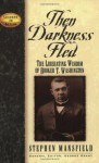 Then Darkness Fled: The Liberating Wisdom of Booker T. Washington (Leaders in Action) - Stephen Mansfield