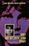 Nikt nie wyjdzie stąd żywy : [historia Jima Morrisona] - Jerry Hopkins