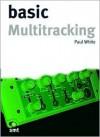 Basic Multitracking - Paul White