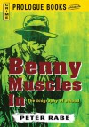 Benny Muscles In (Prologue Books) - Peter Rabe