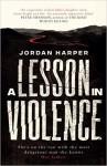 A Lesson in Violence - Jordan Harper