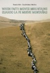 When Faith Moves Mountains/Cuando La Fe Mueve Montanas [With DVD] - Francis Alÿs