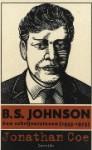B.S. Johnson: een schrijversleven (1933-1973) - Jonathan Coe, Nelleke van Maaren, Jan Pieter van der Sterre