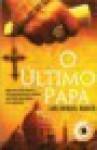 O ùltimo papa (Livro de Bolso) - Luis Miguel Rocha