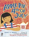 Apple Pie Fourth of July - Janet S. Wong, Margaret Chodos-Irvine