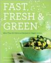 Fast, Fresh, & Green - Susie Middleton