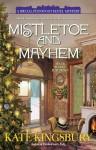 Mistletoe and Mayhem - Kate Kingsbury