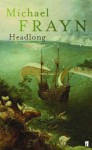 Headlong - Michael Frayn