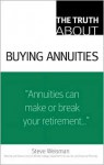 The Truth About Buying Annuities - Steve Weisman