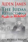 Murder in Whitechapel (Judas Reflections #1) - Aiden James, Michelle Wright