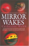 Mirror Wakes - Catherine Webb