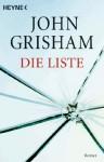 Die Liste: Roman (German Edition) - John Grisham