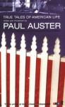 True Tales Of American Life - Paul Auster