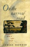 On the Narrow Road: Journey Into a Lost Japan - Lesley Downer