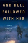 And Hell Followed with Her: Crossing to the Dark Side of the American Border - David A. Neiwert