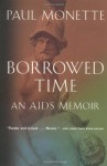 Borrowed Time: An AIDS Memoir - Paul Monette
