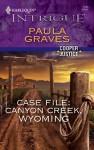 Case File: Canyon Creek, Wyoming - Paula Graves