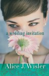 A Wedding Invitation - Alice J. Wisler