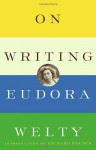 On Writing (Modern Library) - Eudora Welty, Richard Bausch