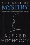 The Best of Mystery: 63 Short Stories Chosen by the Master of Suspense - Alfred Hitchcock