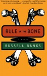 Rule of the Bone - Russell Banks