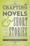 Crafting Novels & Short Stories: The Complete Guide to Writing Great Fiction - Writer's Digest Books