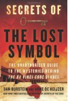 Secrets of the Lost Symbol: The Unauthorized Guide to the Mysteries Behind The Da Vinci Code Sequel - Dan Burstein, Arne de Keijzer