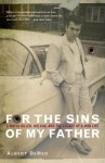 For the Sins of My Father: A Mafia Killer, His Son, and the Legacy of a Mob Life - Albert Demeo