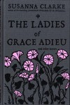 The Ladies of Grace Adieu - Susanna Clarke