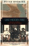 Like Hidden Fire: The Plot to Bring Down the British Empire - Peter Hopkirk