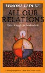 All Our Relations: Native Struggles for Land and Life - Winona LaDuke