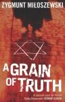 A Grain of Truth (Teodor Szacki #2). - Antonia Lloyd-Jones, Zygmunt Miłoszewski
