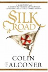 Silk Road - Colin Falconer
