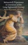 Melancholy Experience in Literature of the Long Eighteenth Century: Before Depression, 1660-1800 - Allan Ingram, Stuart Sim, Clark Lawlor